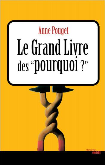 """Le Grand Livre des """"pourquoi ?"""""""