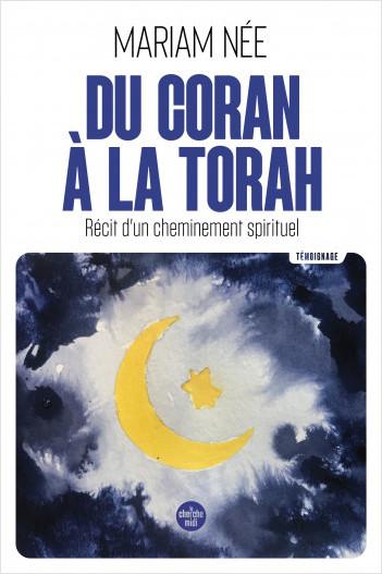 Du Coran à la Torah - Récit d'un cheminement spirituel