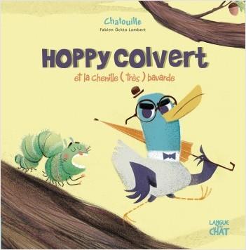 Hoppy Colvert et la chenille (très) bavarde