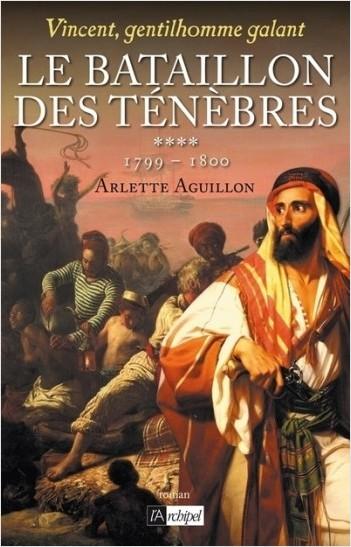Vincent, gentilhomme galant - tome 4 Le bataillon  des ténèbres