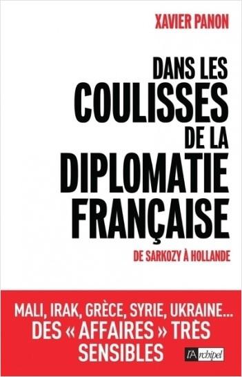 Dans les coulisses de la diplomatie française - De Sarkozy à Hollande