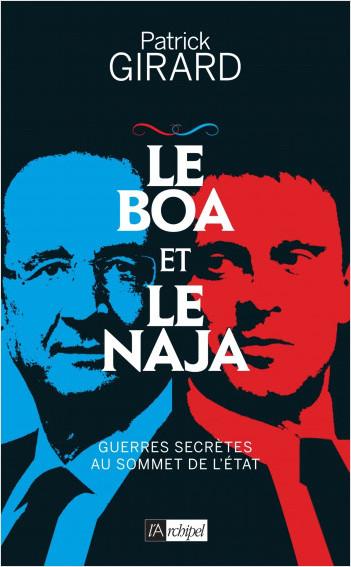 Le boa et le naja - Guerres secrètes au sommet de l'État
