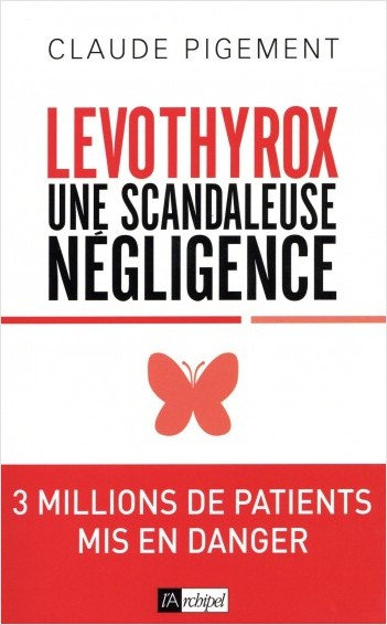 Levothyrox - Une scandaleuse négligence