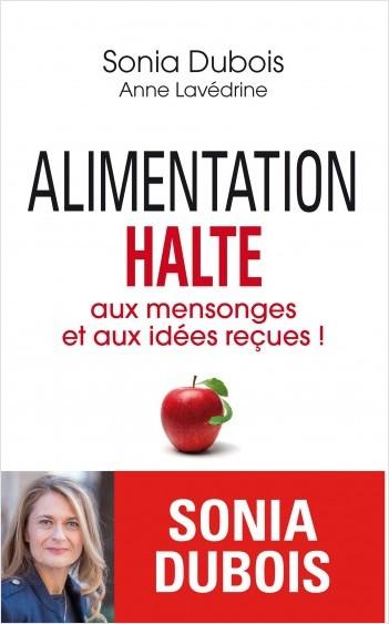 Alimentation - Halte aux mensonges et aux idées reçues !