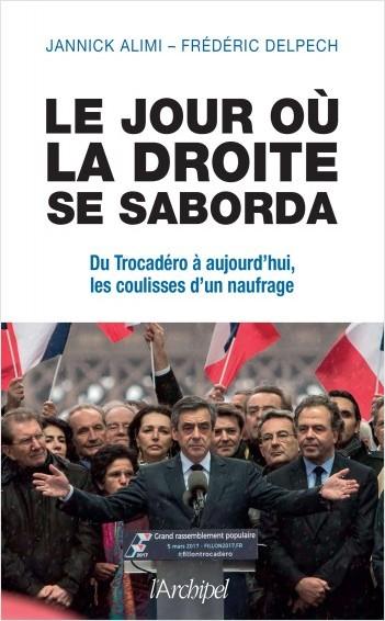 Le jour où la droite se saborda - Du Trocadéro à aujourd'hui, les coulisses d'un naufrage