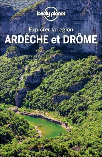 Ardèche et Drôme - Explorer la région - 2ed