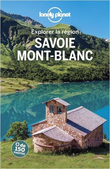 Savoie et Mont-Blanc - Explorer la région - 3ed