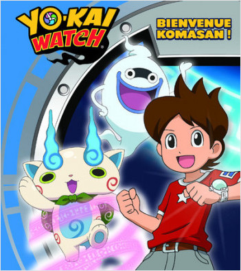 Yo-kai Watch - Bienvenue Komasan !