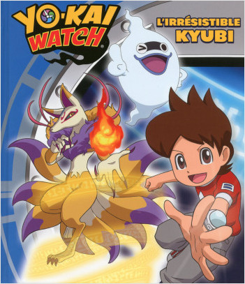 Yo-kai Watch - L'irrésistible Kyubi