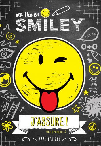 Ma vie en Smiley - J'assure ! (ou presque...)