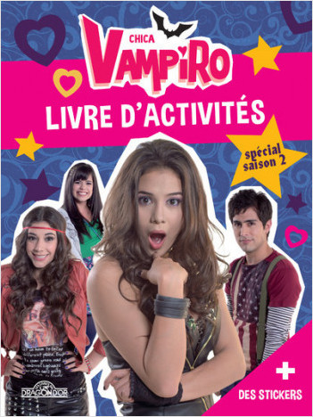 Chica Vampiro - Livre d'activités spécial saison 2