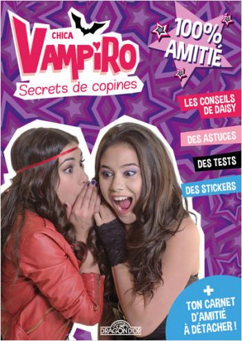 Chica Vampiro - Secrets de copines 100% amitié