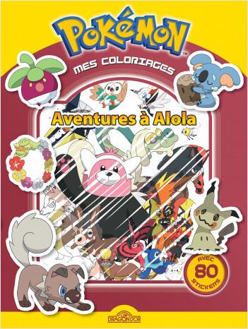 Mes coloriages Pokemon - Aventures à Alola