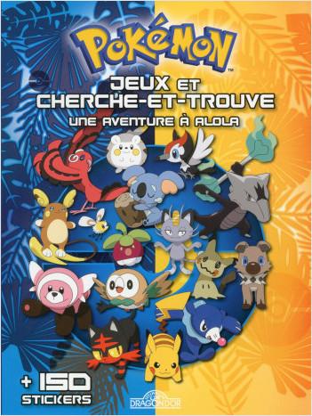 Pokémon - Jeux et cherche-et-trouve - Une aventure à Alola