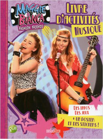 Maggie & Bianca - Livre d'activités - spécial musique