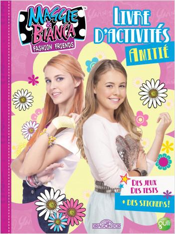 Maggie & Bianca - Livre d'activités Spécial Amitié