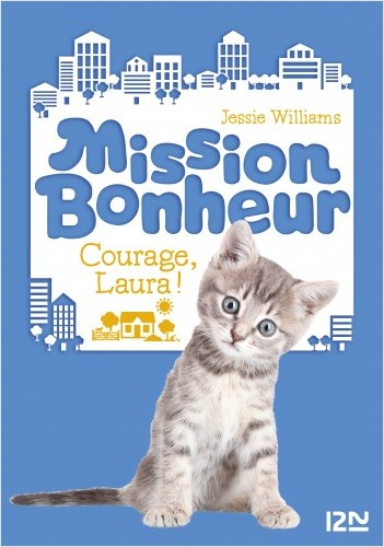 Mission Bonheur - tome 05 : Courage, Laura !
