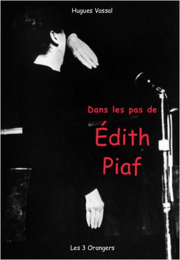 Dans les pas de... Edith Piaf