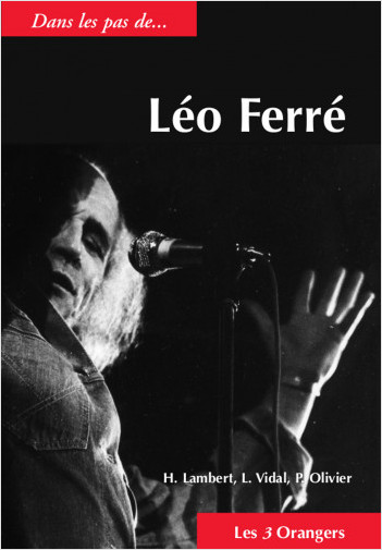 Dans les pas de... Léo Ferré