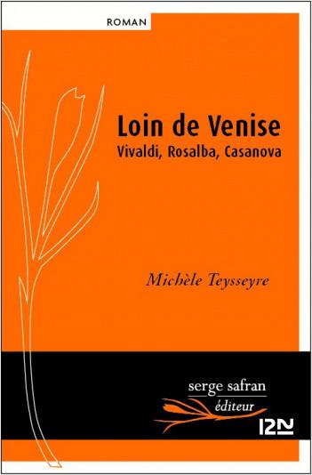 Loin de Venise, Vivaldi, Rosalba, Casanova