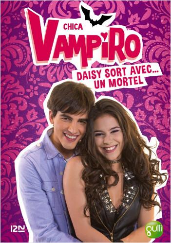 Chica Vampiro - tome 6 : Daisy sort avec un mortel