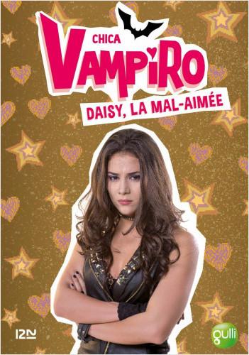 Chica Vampiro - tome 18 : Daisy la mal aimée