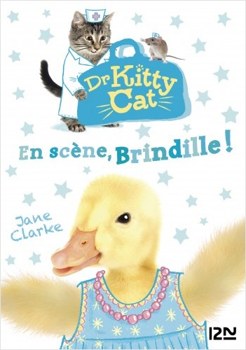 Docteur Kitty Cat - tome 04 : En scène, Brindille !