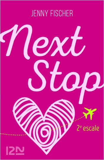 Next Stop - 2e escale