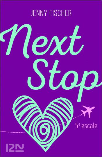 Next Stop - 5e escale