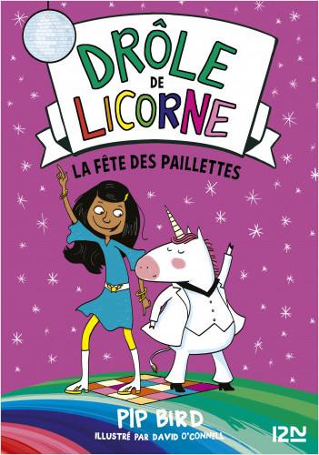 Drôle de licorne - tome 03 : La fête des paillettes
