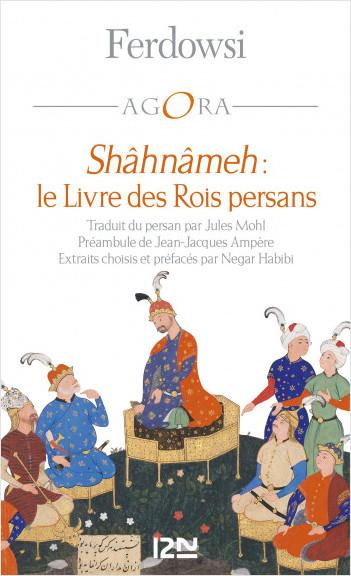 Shâhnâmeh, le livre des rois persans
