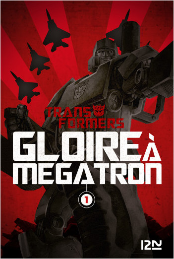 The Transformers : Gloire à Mégatron - tome 1