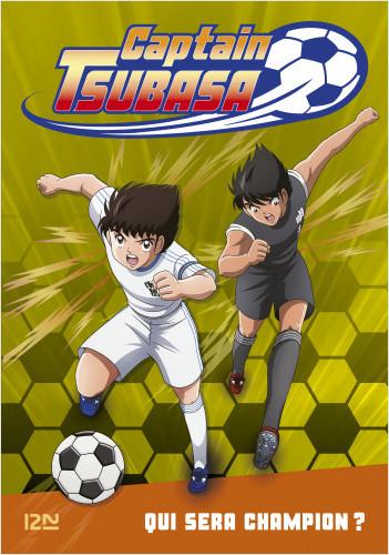 Captain Tsubasa - tome 06 : Qui sera champion ?