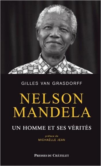 Nelson Mandela - Un homme et ses vérités