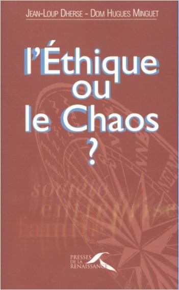 L'Éthique ou le Chaos