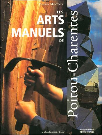 Les arts manuels de Poitou-Charentes