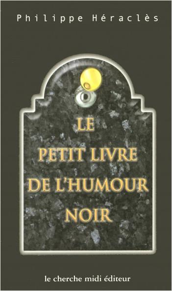 Le petit livre de l'humour noir